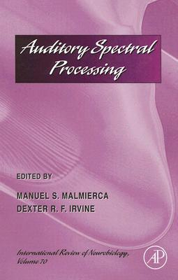 Auditory Spectral Processing Manuel S. Malmierca