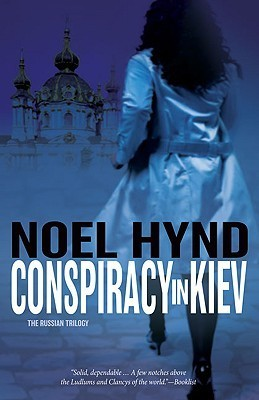 Conspiracy in Kiev (The Russian Trilogy #1)  by  Noel Hynd