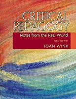 Critical Pedagogy: Notes from the Real World (4th Edition)