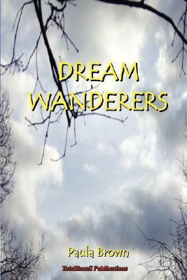 Dream Wanderers Book 1: The Escape!  by  Paula Brown