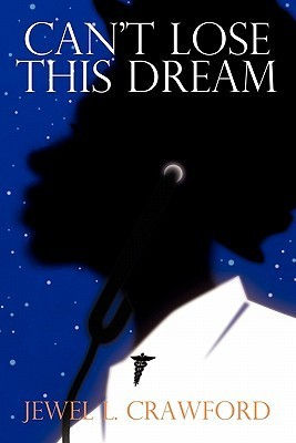 Cant Lose This Dream  by  Jewel L. Crawford