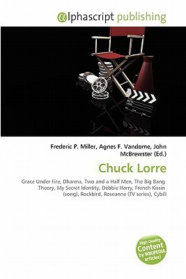 Chuck Lorre  by  Frederic P.  Miller