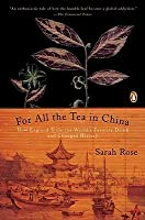For All the Tea in China: How England Stole the World's Favorite Drink and Changed History