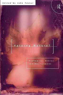 Valuing Nature?: Economics, Ethics and Environment  by  John Bellamy Foster