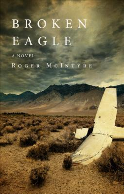 Broken Eagle  by  Roger McIntyre