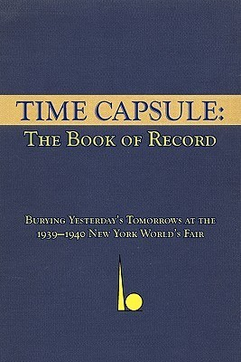 Time Capsule: The Book of Record  by  G. Edward Pendray