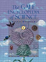 The Gale Encyclopedia Of Science (Encyclopedia Of Science (6 Vol.))