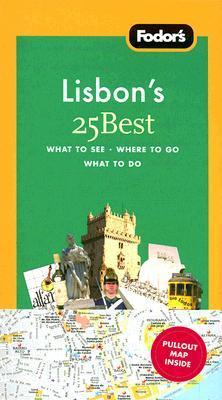 Fodors Lisbons 25 Best, 3rd Edition  by  Fodors Travel Publications Inc.