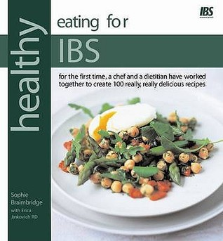 Healthy Eating For Ibs (Irritable Bowel Syndrome): In Association With Ibs Research Appeal Sophie Braimbridge