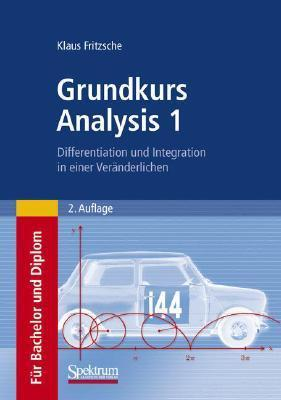 Grundkurs Analysis 1: Differentiation Und Integration in Einer Veranderlichen  by  Klaus Fritzsche