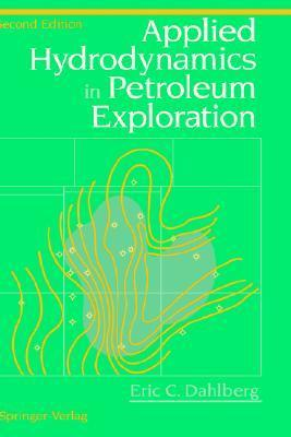 Applied Hydrodynamics in Petroleum Exploration  by  Eric C. Dahlberg