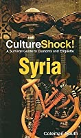 Culture Shock! Syria: A Survival Guide to Customs and Etiquette