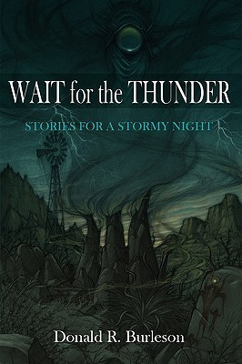 Wait for the Thunder: Stories for a Stormy Night Donald R. Burleson