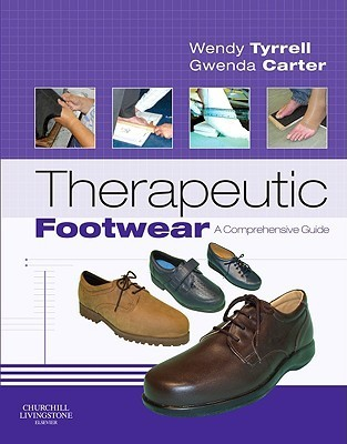 Therapeutic Footwear: A Comprehensive Guide Wendy Tyrrell