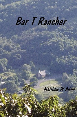 Bar T. Rancher Matthew Adam