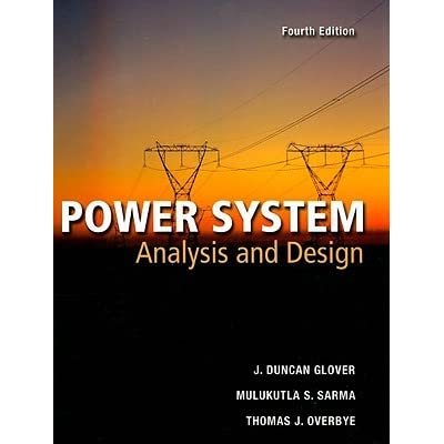 Power Systems Analysis and Design - J. Duncan Glover, Mulukutla S. Sarma