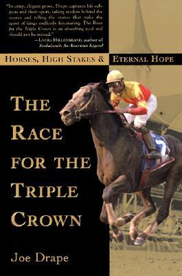 The Race for the Triple Crown: Horses, High Stakes and Eternal Hope Joe Drape
