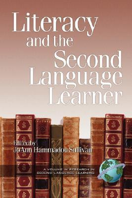 Literacy And The Second Language Learner  by  Joann Hammadou Sullivan