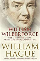 William Wilberforce: The Life Of The Great Anti Slave Trade Campaigner