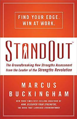 Standout (International Edition): The Groundbreaking New Strengths Assessment from the Leader of the Strengths Revolution  by  Marcus Buckingham