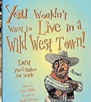 You Wouldn't Want to Live in a Wild West Town: Dust You'd Rather Not Settle