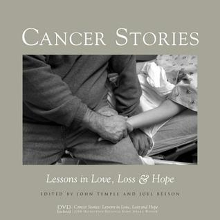 Cancer Stories: Lessons in Love, Loss, and Hope  by  Joel Beeson
