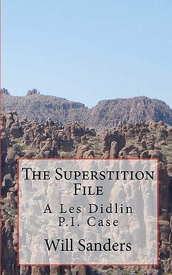 The Superstition File: A Les Didlin P.I. Case  by  Will Sanders