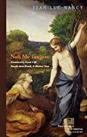 Noli me tangere: On the Raising of the Body (Perspectives in Continental Philosophy)