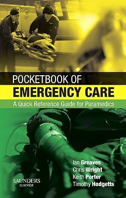 Pocketbook of Emergency Care: A Quick Reference Guide for Paramedics  by  Ian Greaves