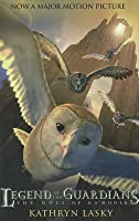Legend of the Guardians: The Owls of Ga'Hoole (Guardians of Ga'hoole, #1)