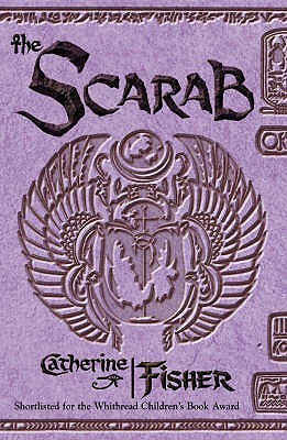 The Scarab (The Oracle Prophecies, #3)  by  Catherine Fisher