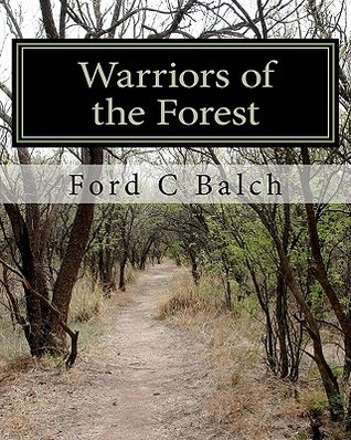 Warriors of the Forest: The Beaver Wars  by  Ford C Balch