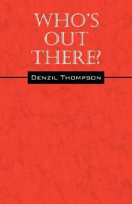Whos Out There? Denzil Thompson