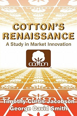 Cottons Renaissance: A Study in Market Innovation George David Smith