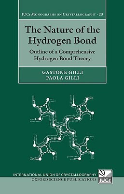 The Nature of the Hydrogen Bond: Outline of a Comprehensive Hydrogen Bond Theory Gastone Gilli