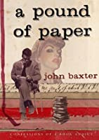 A POUND OF PAPER - CONFESSIONS OF A BOOK ADDICT
