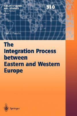The Integration Process Between Eastern and Western Europe Daniel Piazolo