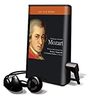 Life and Works - Wolfgang Amadeus Mozart