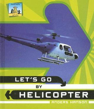 Lets Go Helicopter by Anders Hanson