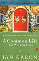 A Common Life: The Wedding Story (Mitford Series, #6)