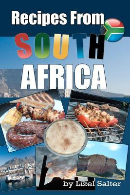 Recipes from South Africa  by  Lizel Salter