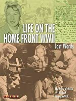 Life on the Home Front WWII (Lost Words)