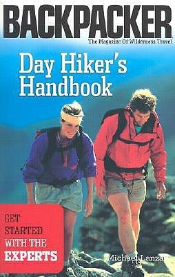 Day Hikers Handbook: Get Started with the Experts  by  Michael L. Lanza