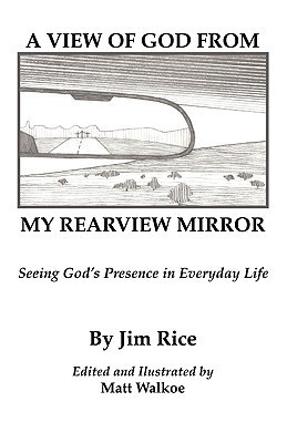 A View of God from My Rearview Mirror Jim Rice