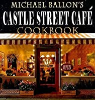Castle Street Cafe Cookbook