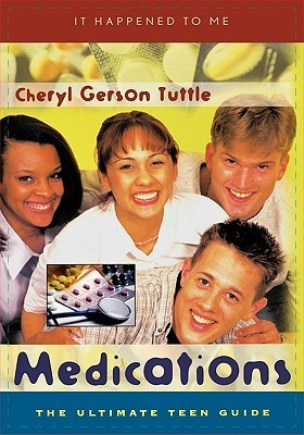 Medications: The Ultimate Teen Guide Cheryl Gerson Tuttle
