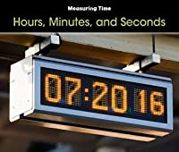 Hours, Minutes, and Seconds