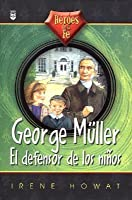George Muller, el Defensor de Les Ninos = Heroes of Faith II