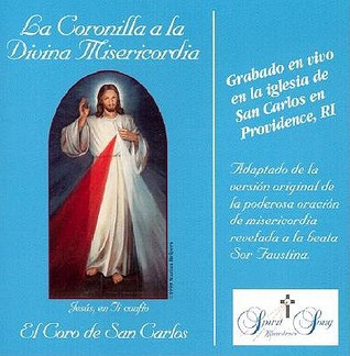 La Coronilla a la Divina Misericordia = The Chaplet of Divine Mercy  by  El Coro de San Carlos