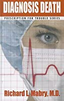 Diagnosis Death: Medical Suspense with Heart